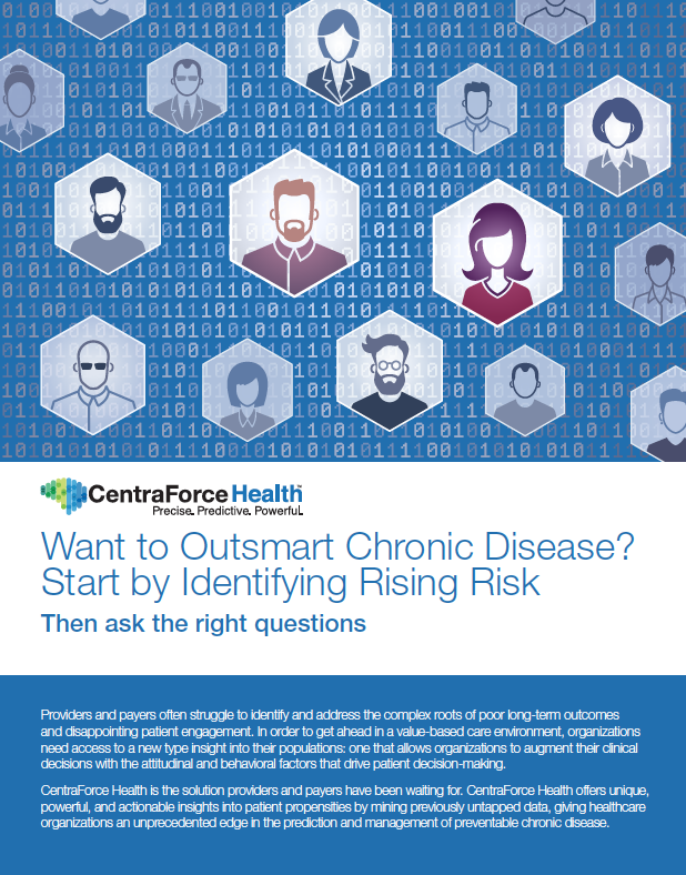 Want to Outsmart Chronic Disease? Start Identifying Rising Risk.